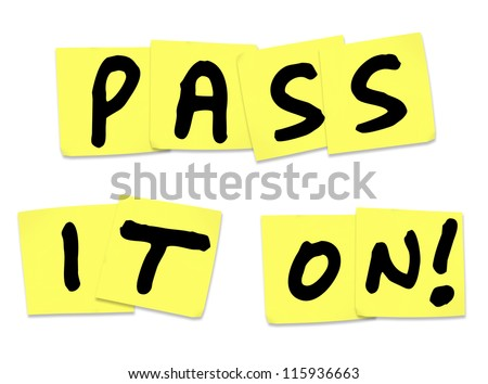 The words Pass It On written on yellow sticky notes to illustrate a piece of news, update, alert, information, communication and message spreading to a larger group - stock photo
