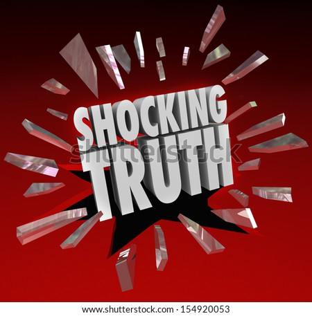 The words Shocking Truth breaking through red glass to illustrate a surprise, bombshell, news, headlines that are distressing or alarming - stock photo