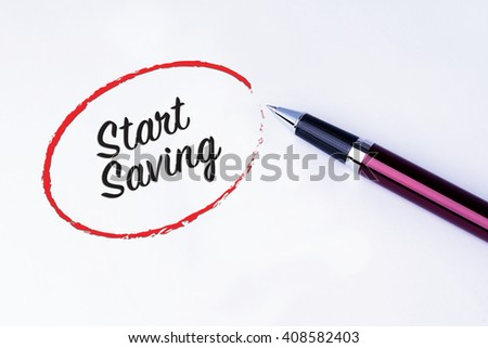 The words Start Saving written in a red circle to remind you an important appointment with a pen on isolated white background. New Year concepts of goal and objective. - stock photo