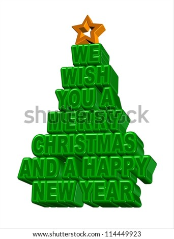 """The words """"We wish you a Merry Christmas and a Happy New Year"""" in the shape of a Christmas tree with a gold star.  Three dimensional effects - stock photo"""