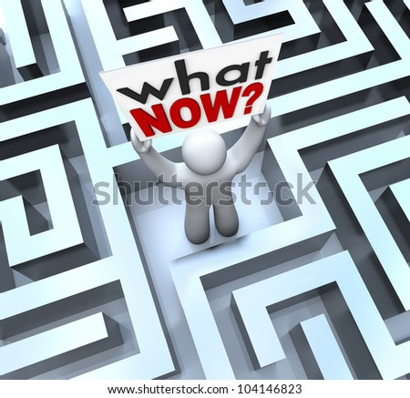 The words What Now asking the question for help or directions by a person lost in a mze and needing help to find the way out of a bad situation, stalled career, or other problem - stock photo