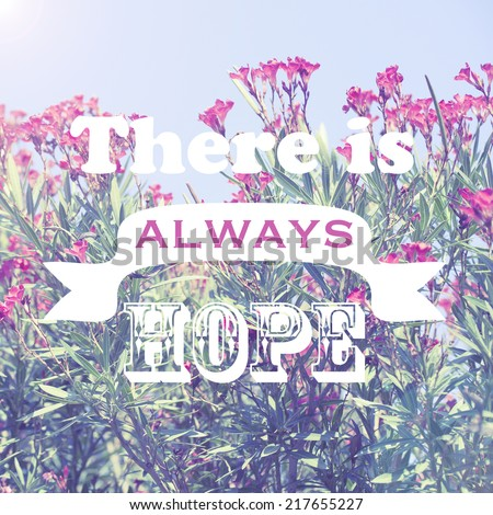 There is Always Hope - stock photo