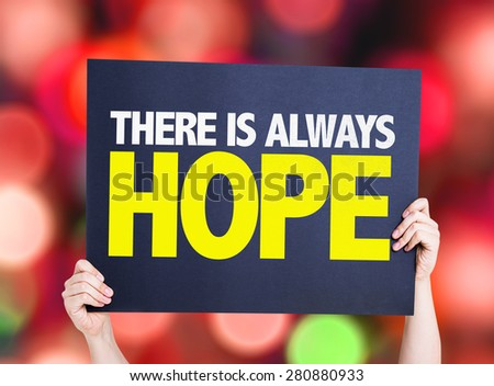 There Is Always Hope card with bokeh background - stock photo