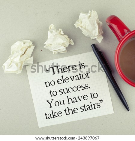 There is no elevator to success, you have to take the stairs - stock photo