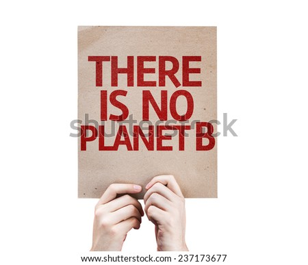 There Is No Planet B card isolated on white background - stock photo