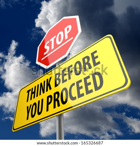 Think Before You Proceed words on Road Sign and Stop Sign - stock photo