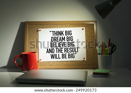 Think Big, Dream Big, Believe Big and The Result Will Be Big / Motivational Quote Pinned on Bulletin Board in Office - stock photo