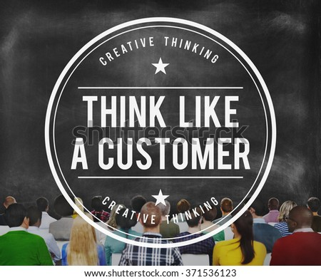 Think Like a Customer Satisfaction Service Marketing Concept - stock photo