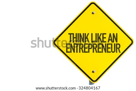 Think Like An Entrepreneur sign isolated on white background - stock photo
