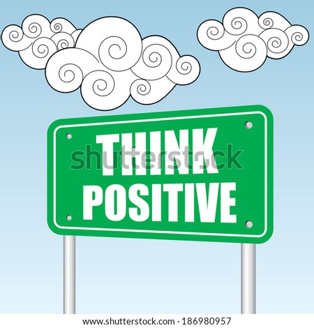Think positive - motivational slogan design over sky and cloud background - jpg. - stock photo