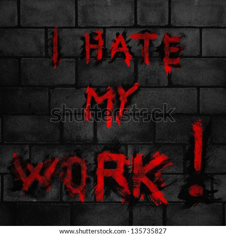 this is sign with i hate my work - stock photo