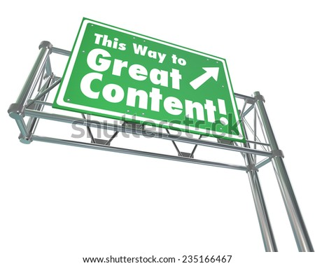 This Way to Great Content sign advertising valuable articles, information, expertise, how to instructions, entertainment or other collected data or communication - stock photo