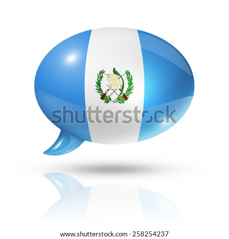 three dimensional Guatemala flag in a speech bubble isolated on white with clipping path - stock photo