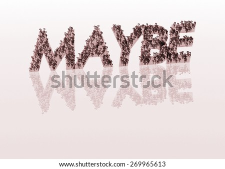 Three Dimensional word maybe made from a set and question marks - stock photo