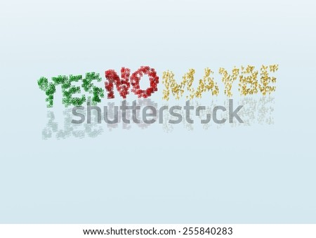 Three Dimensional word yes, no and maybe made from a set and question marks - stock photo