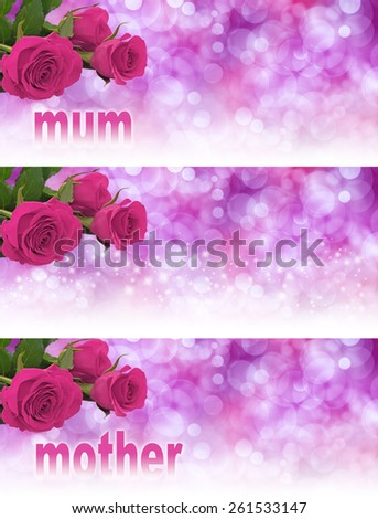 Three versions of a mother's day website header - three pink rose heads in left hand corner with soft bokeh pale pink backgrounds graduating to white and the word mum and mother fading into the white  - stock photo