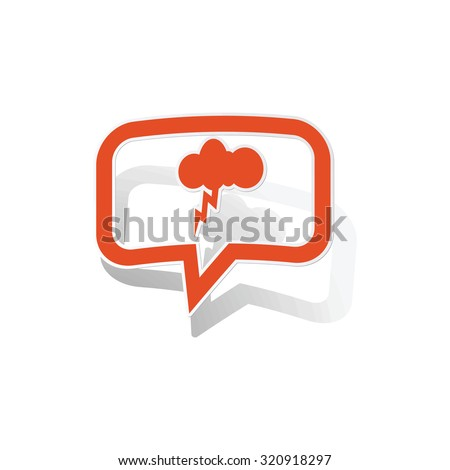 Thunderstorm message sticker, orange chat bubble with image inside, on white background - stock photo