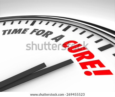 Time for a Cure words on a clock face to illustrate fundraising or research to find a medical solution and end disease, sickness, illness and other health conditions - stock photo