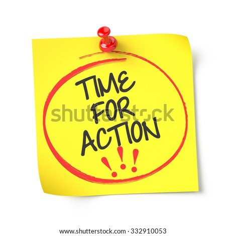 Time for action , yellow note paper , isolated , 3d render - stock photo