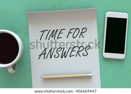 Time For Answers, message on paper, smart phone and coffee on table, 3D rendering - stock photo