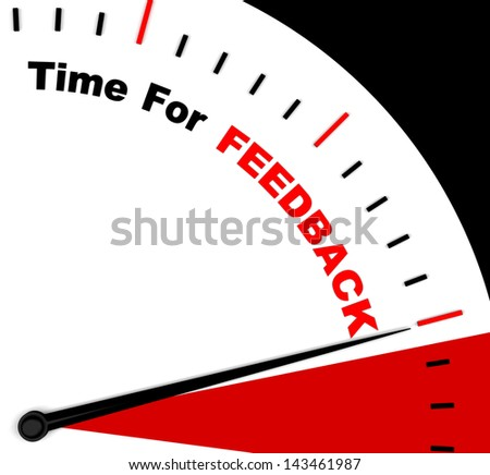 Time For feedback Represents Opinion Evaluation And Surveys - stock photo