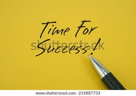 Time For Success! note with pen on yellow background - stock photo