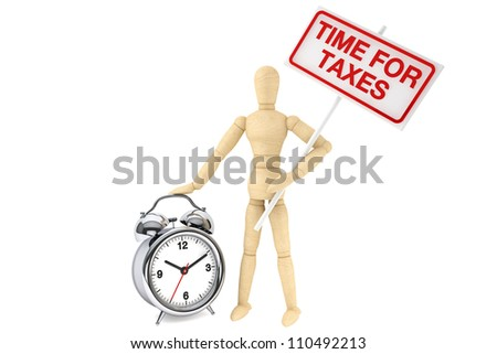 Time For Taxes Concept. Wooden Dummy with banner and alarm clock on the white background - stock photo