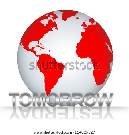 Time Management Concept, The Red Globe With Silver Metallic Tomorrow Text With Yesterday Text As Shadow Isolated on White Background - stock photo