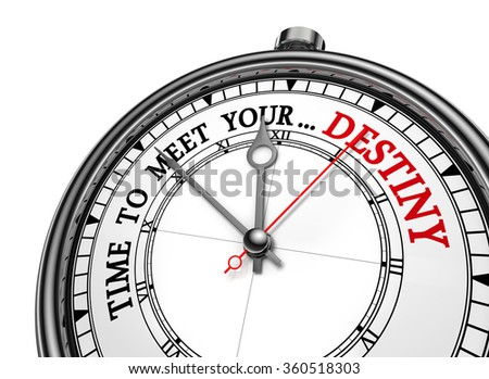 Time meet your destiny motivation on concept clock, isolated on white background - stock photo