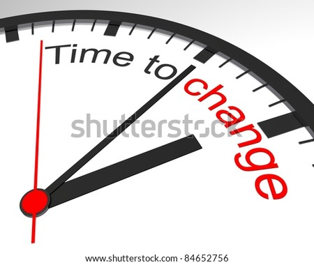 Time to change. - stock photo