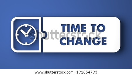 Time to Change in Flat Design with Long Shadows on Blue Background. - stock photo