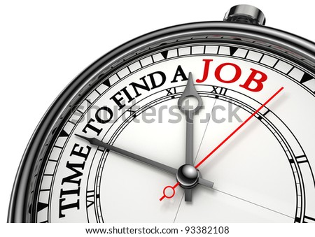 time to find a job concept clock closeup on white background with red and black words - stock photo