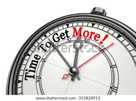 Time to get more motivation message on concept clock, isolated on white background - stock photo