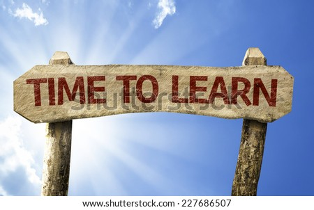 Time To Learn wooden sign on a beautiful day - stock photo