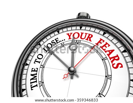 Time to lose fear motivation message on concept clock, isolated on white background - stock photo