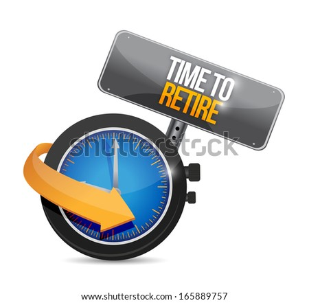 time to retire illustration design over a white background - stock photo