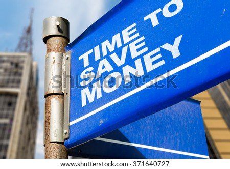 Time To Save Money written on road sign - stock photo