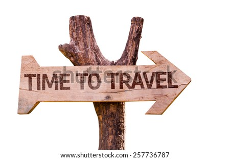 Time to Travel wooden sign isolated on white background - stock photo