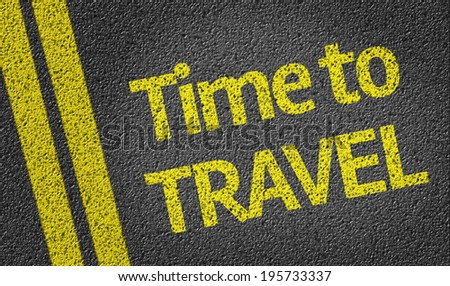 Time to Travel written on the road - stock photo