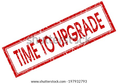 Time to upgrade red square grungy stamp isolated on white background - stock photo