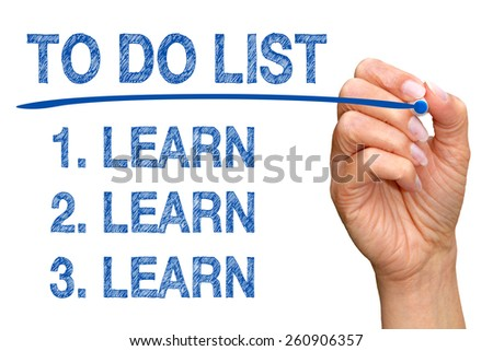To Do List - Learn Learn Learn - Education and Motivation Concept - stock photo