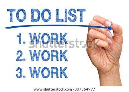 To Do List - work work work - stock photo