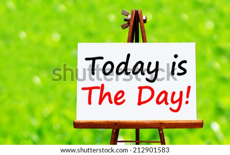 Today is the day ! - stock photo