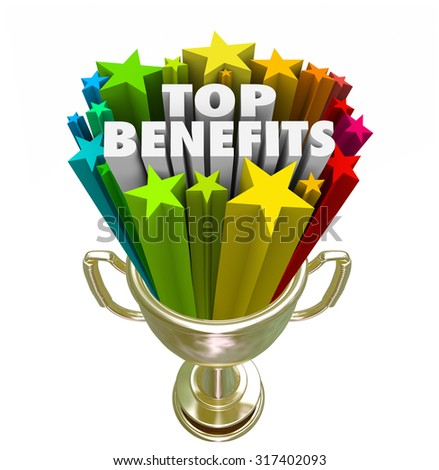 Top Benefits words in a gold trophy with stars or fireworks to illustrate best fringe bonuses, compensation, pay or rewards from a job, product, service or opportunity - stock photo