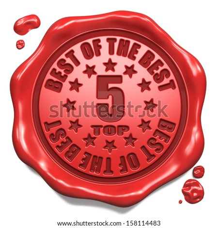 Top 5 in Charts Best of the Best - Stamp on Red Wax Seal Isolated on White. Business Concept. 3D Render. - stock photo