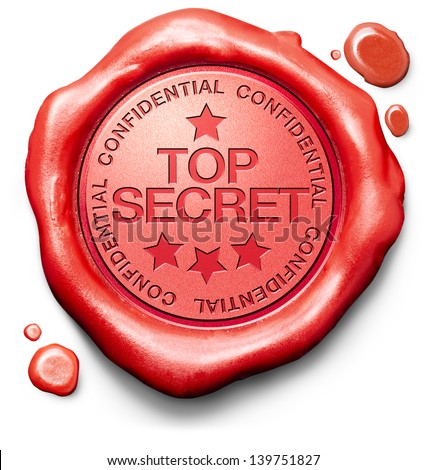 top secret confidential and classified information private property or information red wax seal stamp - stock photo