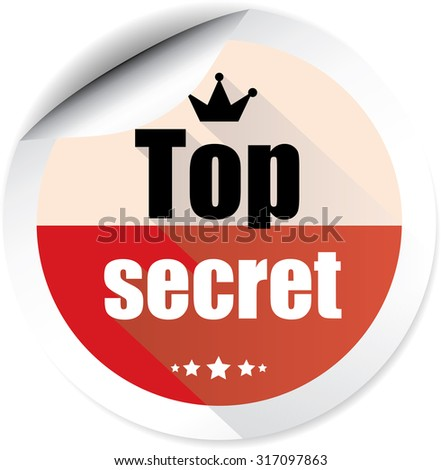 Top Secret Red Label And Sticker With Crown And Stars. Of The Highest Secrecy; Highly Confidential. - stock photo