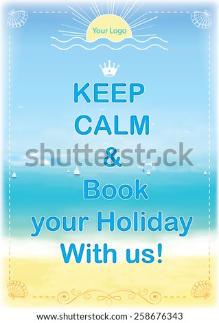 Tourism advertising printout label - Keep calm and Book your Holiday with us! - contains a summer sea background with ships, stylized sun and sand. Print colors used. - stock photo
