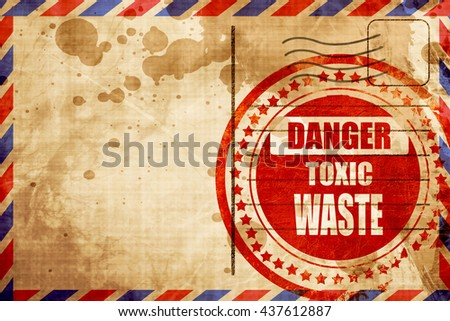Toxic waste sign, red grunge stamp on an airmail background - stock photo