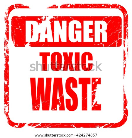 Toxic waste sign, red rubber stamp with grunge edges - stock photo